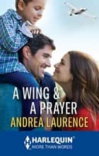 A Wing & A Prayer ebook by Andrea Laurence