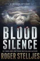 Blood Silence - Thriller (McRyan Mystery Series) ebook by Roger Stelljes