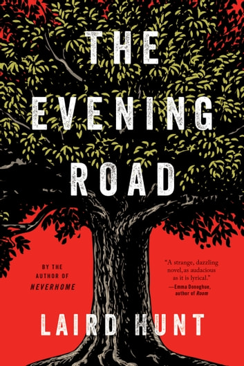 The Evening Road ebook by Laird Hunt