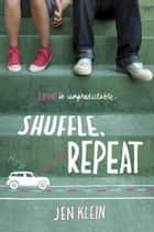 Shuffle, Repeat ebook by