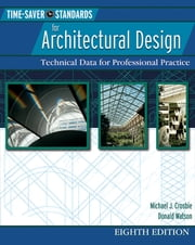 Time-Saver Standards for Architectural Design - Technical Data for Professional Practice ebook by Donald Watson,Michael Crosbie