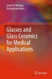 Glasses and Glass Ceramics for Medical Applications ebook by Emad El-Meliegy,Richard van Noort