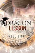Dragon Lesson ebook by Mell Eight