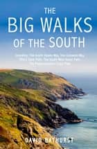 The Big Walks of the South ebook by David Bathurst