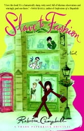 Slave to Fashion - A Novel ebook by Rebecca Campbell