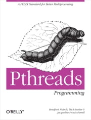 PThreads Programming - A POSIX Standard for Better Multiprocessing ebook by Dick Buttlar,Jacqueline Farrell,Bradford Nichols