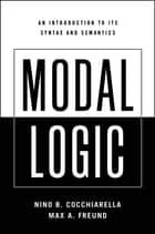 Modal Logic - An Introduction to its Syntax and Semantics ebook by Nino B. Cocchiarella, Max A. Freund