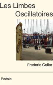 Les Limbes Oscillatoires ebook by Frederic Colier