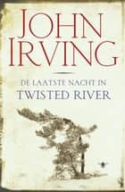 Laatste nacht in Twisted River ebook by John Irving