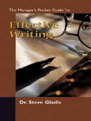 The Manager's Pocket Guide to Effective Writing ebook by Gladis, Steve