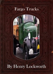 Fargo Trucks ebook by Henry Lockworth,Lucy Mcgreggor,John Hawk