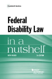 Federal Disability Law in a Nutshell ebook by Ruth Colker