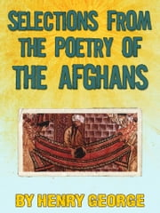 Selections from the Poetry of the Afghans ebook by Henry George Raverty