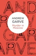 Murder in Moscow ebook by Andrew Garve