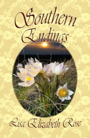 Southern Endings ebook by Rose, Lisa Elizabeth