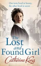 The Lost And Found Girl ebook by Catherine King