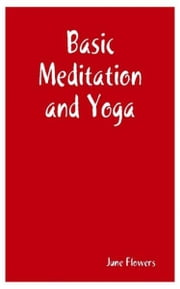 Basic Meditation and Yoga ebook by June Flowers