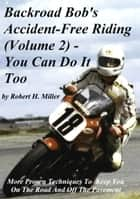 Motorcycle Safety (Vol. 2) Accident-Free Riding Revisited ebook by Robert Miller,Backroad Bob