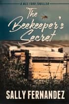 The Beekeeper's Secret ebook by Sally Fernandez