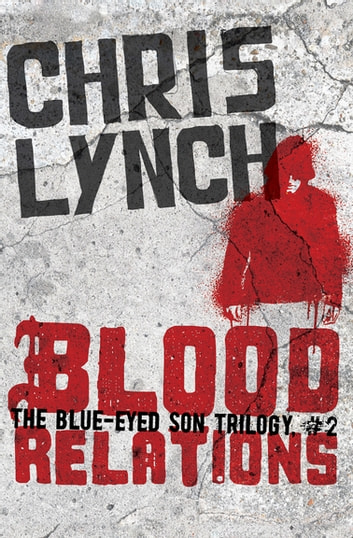 Blood Relations ebook by Chris Lynch