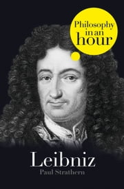 Leibniz: Philosophy in an Hour ebook by Paul Strathern