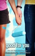 Good For You ebook by Tammara Webber