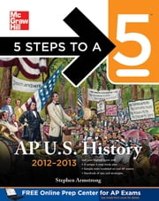5 Steps to a 5 AP US History, 2012-2013 Edition ebook by Armstrong