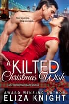 A Kilted Christmas Wish ebook by Eliza Knight