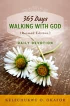365 Days Walking with God (Revised Edition) ebook by Kelechukwu O. Okafor