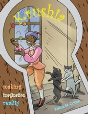 KRUSHIA - Making Imagination Reality ebook by Katina Cotton