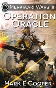 Operation Oracle - Merkiaari Wars 3 ebook by Mark E. Cooper