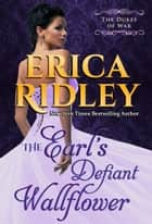 The Earl's Defiant Wallflower ebook by Erica Ridley