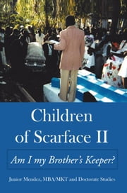 Children of Scarface Ii - Am I My Brother's Keeper? ebook by Junior Mendez