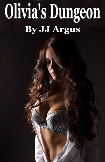 Olivia's Dungeon ebook by JJ Argus