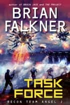 Task Force (Recon Team Angel #2) ebook by Brian Falkner