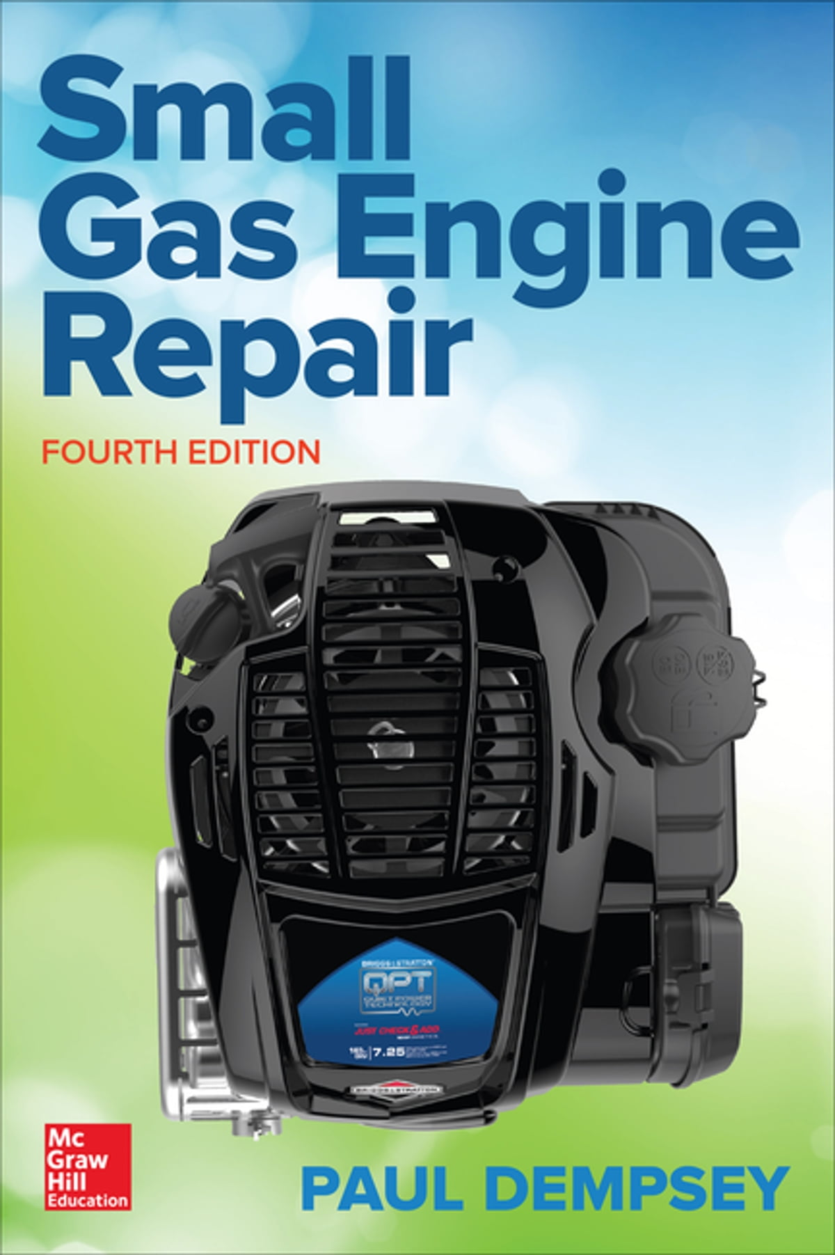 Small Gas Engine Repair, Fourth Edition eBook by Paul Dempsey -  9781259861574 | Rakuten Kobo