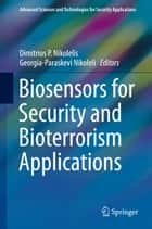 Biosensors for Security and Bioterrorism Applications ebook by Dimitrios P. Nikolelis, Georgia-Paraskevi Nikoleli