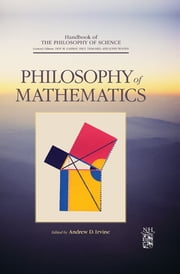 Philosophy of Mathematics ebook by Dov M. Gabbay,Paul Thagard,John Woods,Andrew Irvine