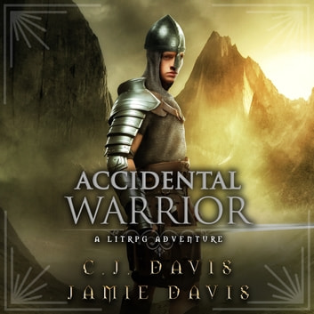 Accidental Warrior - Accidental Traveler Book 2 - Book Two in the LitRPG Accidental Traveler Adventure audiobook by Jamie Davis,C.J. Davis