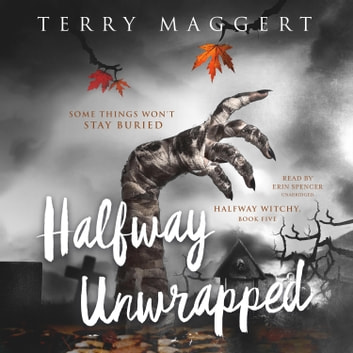Halfway Unwrapped audiobook by Terry Maggert