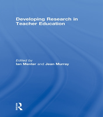 Developing Research in Teacher Education ebook by