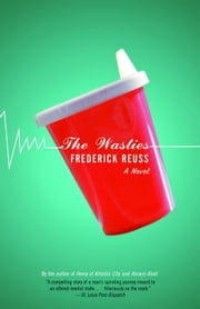 The Wasties - A Novel ebook by Frederick Reuss