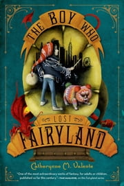 The Boy Who Lost Fairyland ebook by Catherynne M. Valente,Ana Juan