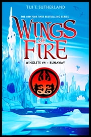 Wings of Fire: Winglets #4 ebook by Tui T. Sutherland