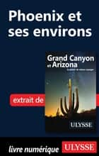Phoenix et ses environs ebook by Collectif Ulysse, Collectif