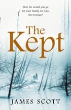 The Kept ebook by James Scott