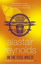 On the Steel Breeze ebook by Alastair Reynolds