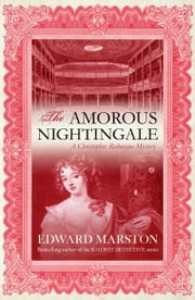 The Amorous Nightingale ebook by Edward Marston
