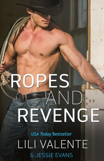 Ropes and Revenge ebook by Lili Valente,Jessie Evans