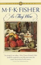 As They Were ebook by M.F.K. Fisher